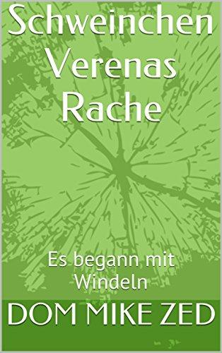 schweinchen-verenas-rache-es-begann-mit-windeln-german-edition