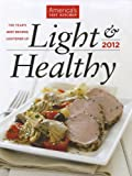 Light & Healthy 2012: The Year's Best Recipes Lightened Up
