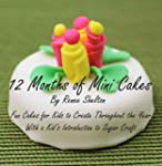 12 Months of Mini Cakes