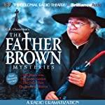 The Blue Cross, The Secret Garden, The Queer Feet, and The Arrow of Heaven: The Father Brown Mysteries (Dramatized)  by G. K. Chesterton, M. J. Elliott Narrated by J. T. Turner, The Colonial Radio Players
