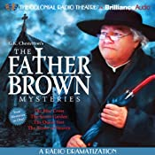 The Blue Cross, The Secret Garden, The Queer Feet, and The Arrow of Heaven: The Father Brown Mysteries (Dramatized) | G. K. Chesterton, M. J. Elliott