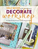 Decorate Workshop: A Creative 8 Step Process for Transforming Your Home