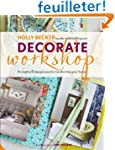 Decorate Workshop: A Creative 8 Step...