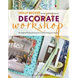 Decorate Workshop: A Creative 8 Step Process for Transforming Your Homeby Holly Becker