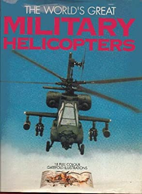The Worlds Great Military Helicopters from Smithmark Pub