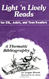 Light 'n Lively Reads for ESL, Adult, and Teen Readers: A Thematic Bibliography