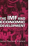 img - for The IMF and Economic Development by James Raymond Vreeland (2003-03-03) book / textbook / text book