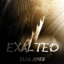Exalted (       UNABRIDGED) by Ella James Narrated by Antony Ferguson, Elizabeth Evans