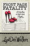 img - for Front Page Fatality (A Headlines in High Heels Mystery) book / textbook / text book