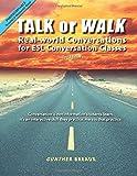 Gunther Breaux TALK or WALK: Real-world Conversations for ESL Conversation Classes