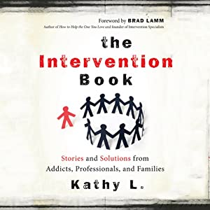 The Intervention Book: Stories and Solutions from Addicts, Professionals, and Families | [Kathy L.]