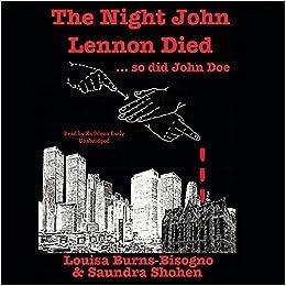The Night John Lennon Died . . . so did John Doe: Louisa Burns-Bisogno