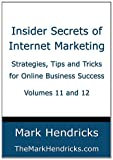img - for Insider Secrets of Internet Marketing (Volumes 11 and 12): Strategies, Tips and Tricks for Online Business Success book / textbook / text book