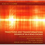 Traditions and Transformations: Sounds of Silk Road Chicago