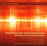 echange, troc  - Traditions and Transformations: Sounds of Silk Road Chicago