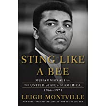 Sting Like a Bee: Muhammad Ali vs. the United States of America, 1966 -1971 Audiobook by Leigh Montville Narrated by J. D. Jackson