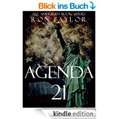 Agenda 21: An Expose of the United Nations' Sustainable Development Initiative and the Forfeiture of American Sovereignty and Liberties (English Edition)