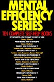 Mental Efficiency Series: Ten Complete Self-Help Books - Opportunities; Perseverance; Timidity; Influence; Common Sense; Speech; Practicality; Character; Personality; Poise  [Annotated]