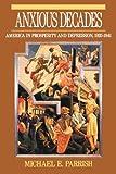 Anxious Decades: America in Prosperity and Depression, 1920-1941 (Norton Twentieth Century America)