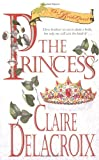 The Princess: The Bride Quest #1 (0440226031) by Delacroix, Claire