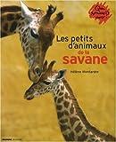 echange, troc Hélène Montardre, philippe J.dubois - Les petits d'animaux de la savane