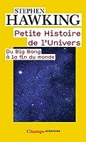 Petite histoire de l'univers : Du Big Bang à la fin du monde