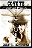 img - for Coyote: The Clockwork Dragonfly (Volume 2) book / textbook / text book