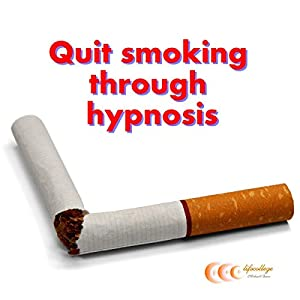 Quit smoking through hypnosis Audiobook