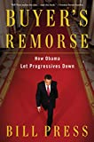 img - for Buyer's Remorse: How Obama Let Progressives Down book / textbook / text book