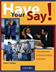 Have Your Say!: Intermediate Communic...