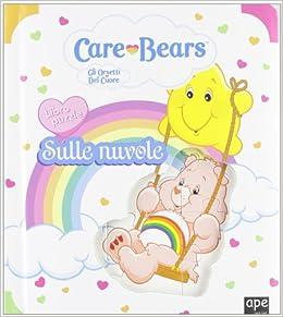 Sulle nuvole. Care Bears. Gli orsetti del cuore. Libro