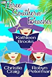 Three Southern Beaches: A Summer Beach Read Box Set
