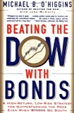 img - for Beating the Dow with Bonds: A High-Return, Low-Risk Strategy for Outperforming the Pros Even When Stocks Go South book / textbook / text book