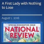 A First Lady with Nothing to Lose | Kevin D. Williamson