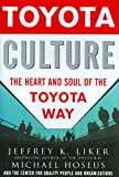 img - for Toyota Culture: The Heart and Soul of the Toyota Way Toyota Culture book / textbook / text book