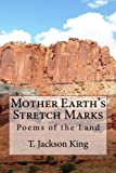img - for Mother Earth's Stretch Marks: Poems of the Land, Critters, Desert, Class Warfare, Loss and Memories book / textbook / text book