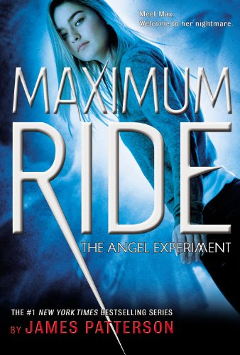 Maximum Ride:The Angel Experience by James Paterson