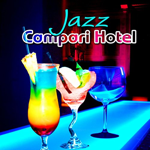 jazz-campari-hotel-italian-background-instrumental-music-lounge-dinner-party-smooth-jazz-for-romanti