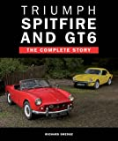 Richard Dredge Triumph Spitfire and GT6: The Complete Story