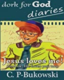 img - for Dork for God Diaries: He Loves Me! (and OK, He loves you too.) (Volume 1) book / textbook / text book