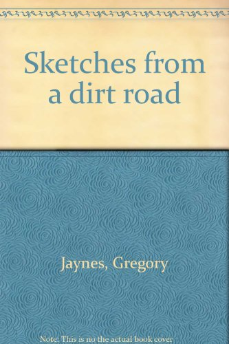 Sketches from a Dirt Road