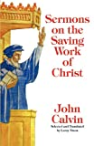 img - for Sermons on the Saving Work of Christ book / textbook / text book