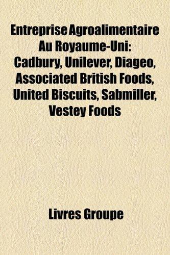 entreprise-agroalimentaire-au-royaume-uni-cadbury-unilever-diageo-associated-british-foods-united-bi