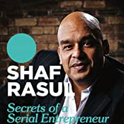 Secrets of a Serial Entrepreneur: A Dragon's Guide to Business Success | [Shaf Rasul]