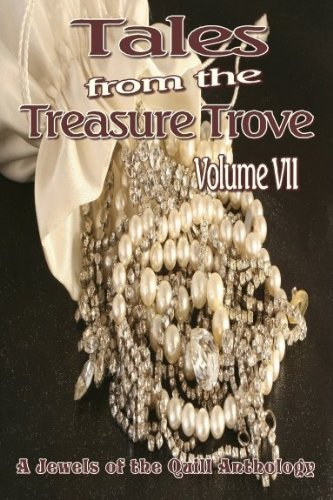 Image of Tales from the Treasure Trove, Volume VII: A Jewels of the Quill Anthology
