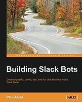 Building Slack Bots Front Cover
