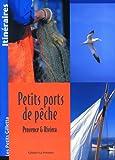 echange, troc Marie Silvioni, Sébastien Verdière - Petits ports de pêche : Provence & Riviera