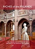 John Hodgson Riches of the Rylands: The Special Collections of the University of Manchester Library
