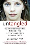 Untangled: Guiding Teenage Girls Through the Seven Transitions into Adulthood