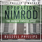 Operation Nimrod: The Iranian Embassy Siege | [Russell Phillips]